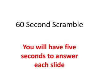 60 Second Scramble