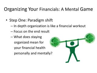 Organizing Your  Financials: A Mental  Game