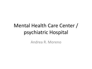 Mental Health Care Center / psychiatric Hospital