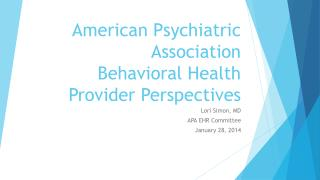 American Psychiatric Association Behavioral Health Provider Perspectives