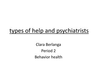 types of help and psychiatrists