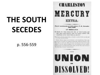 THE SOUTH SECEDES p. 556-559