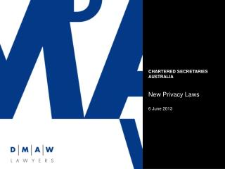 CHARTERED SECRETARIES AUSTRALIA New Privacy Laws 6 June 2013