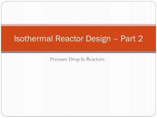 Isothermal Reactor Design – Part 2