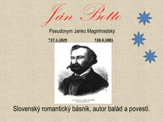 Ján  Botto Pseudonym Janko  Maginhradský