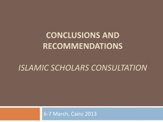 Conclusions and Recommendations Islamic Scholars Consultation