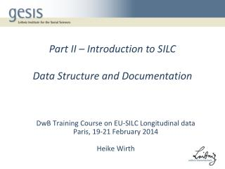 Part II –  Introduction to  SILC Data  Structure and Documentation
