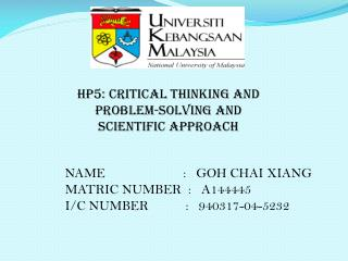HP5: CRITICAL THINKING AND PROBLEM-SOLVING AND SCIENTIFIC APPROACH