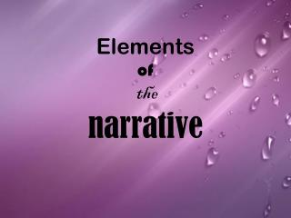 Elements of  the  narrative