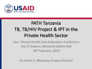 PATH Tanzania TB, TB/HIV Project & IPT in the Private Health Sector