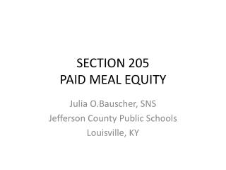 SECTION 205 PAID MEAL EQUITY