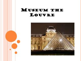 Museum the  Louvre