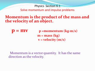 Physics  Section 6.1 Solve momentum and impulse problems