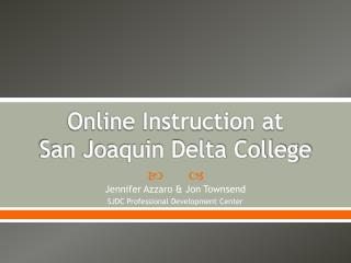 Online Instruction at  San Joaquin Delta College