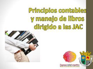 Principios contables  y manejo de libros  dirigido a las JAC