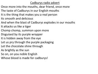 Cadburys radio advert Once more into the mouths, dear friend, once more