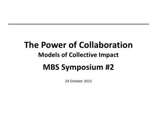 The Power of Collaboration Models of Collective Impact