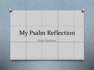 My Psalm Reflection