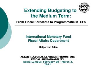 Extending Budgeting to  the Medium Term: From Fiscal Forecasts to Programmatic MTEFs