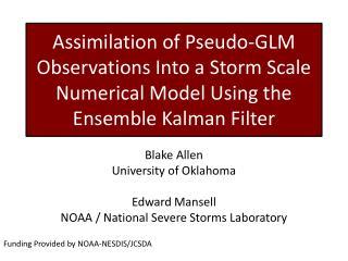 Blake Allen University of Oklahoma Edward Mansell NOAA / National Severe Storms Laboratory
