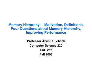 Professor Alvin R.  Lebeck Computer Science 220 ECE 252 Fall  2008