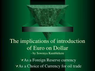 The implications of introduction of Euro on Dollar - by Sowmya Kumblekere