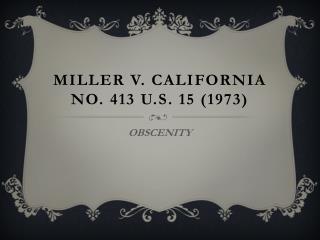 Miller V .  California No . 413 U.S. 15 (1973)