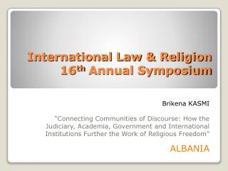 International Law & Religion 16 th  Annual Symposium