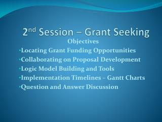 2 nd  Session – Grant Seeking