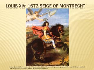 Louis XIV: 1673  Seige  of  Montrecht