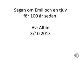 Sagan om Emil och en tjuv  för 100 år sedan. Av: Albin 3/10 2013