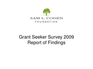 Grant Seeker Survey 2009 Report of Findings