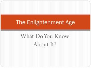 The Enlightenment Age