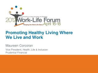 Promoting Healthy Living Where  We Live and Work