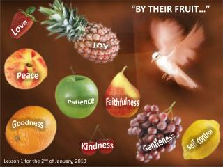 """ BY THEIR FRUIT …"""