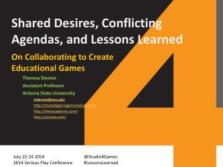Shared Desires, Conflicting  Agendas,  and Lessons Learned
