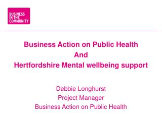 Business Action on Public Health  And Hertfordshire Mental wellbeing support