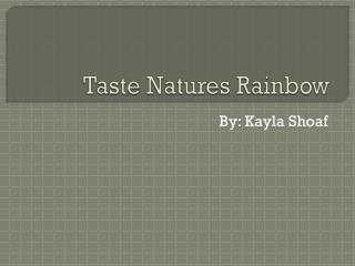 Taste Natures Rainbow