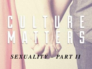 SEXUALITY – PART II