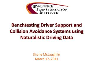 Benchtesting  Driver Support and Collision Avoidance Systems using Naturalistic Driving Data