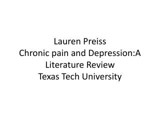 Lauren Preiss Chronic pain and  Depression:A  Literature Review Texas Tech University