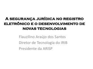 A segurança jurídica no registro eletrônico e o desenvolvimento de novas tecnologias