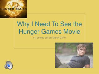 Why I Need To See the Hunger Games Movie