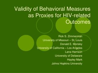 Validity of Behavioral Measures as Proxies for HIV-related  Outcomes