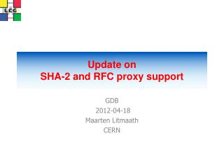 Update on SHA-2 and RFC proxy support