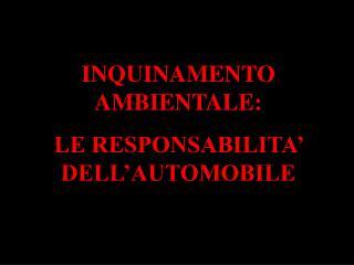 INQUINAMENTO AMBIENTALE:  LE RESPONSABILITA  DELL AUTOMOBILE