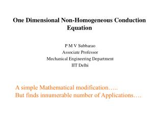 One Dimensional Non-Homogeneous Conduction Equation