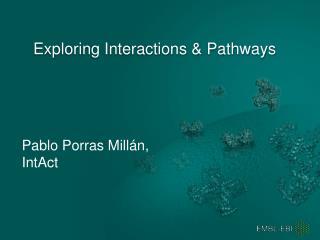 Exploring Interactions & Pathways