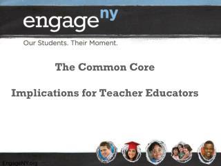 The Common Core Implications for Teacher Educators