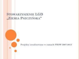 """Stowarzyszenie LGD  """"Ziemia Pszczyńska"""""""